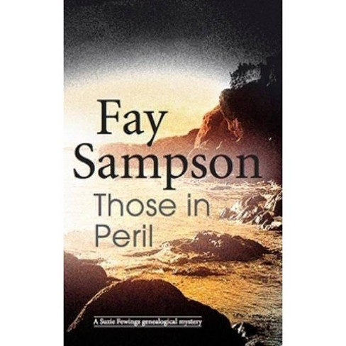 Those in Peril - (Suzie Fewings Genealogical Mysteries (Hardcover)) by  Fay Sampson (Hardcover) - image 1 of 1