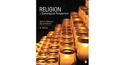 Religion in Sociological Perspective (Paperback) (Keith A. Roberts & David Yamane) - image 1 of 1