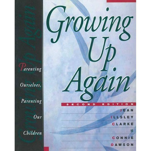 Growing Up Again - 2 Edition by  Jean Illsley Clarke & Connie Dawson (Paperback) - image 1 of 1