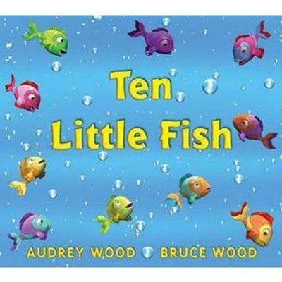 Ten Little Fish (School And Library)(Audrey Wood)