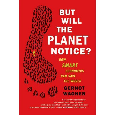 But Will the Planet Notice? - by  Gernot Wagner (Paperback) - image 1 of 1