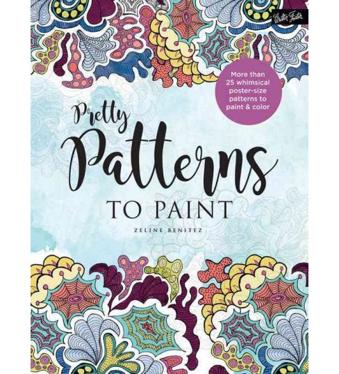 Patterns : Pretty Patterns to Paint (Paperback) (Zeline Benitez) - image 1 of 1