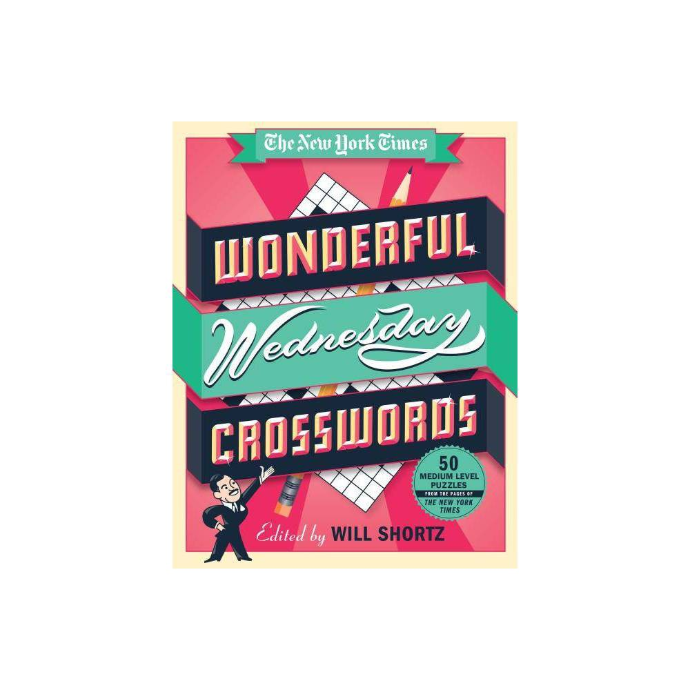 The New York Times Wonderful Wednesday Crosswords By Will Shortz Spiral Bound