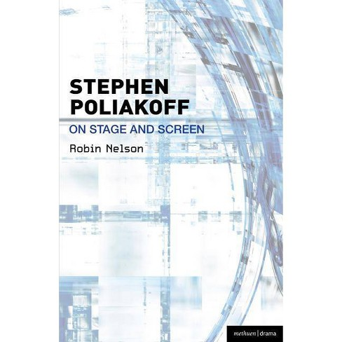 Stephen Poliakoff on Stage and Screen - (Plays and Playwrights) by  Robin Nelson (Paperback) - image 1 of 1