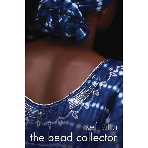 The Bead Collector - by  Sefi Atta (Hardcover) - image 1 of 1