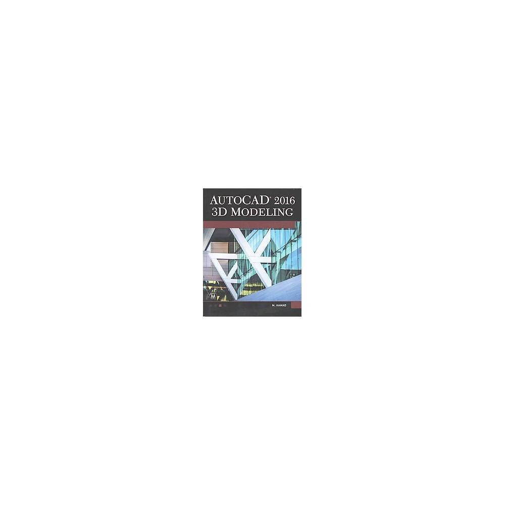 AutoCAD 2016 3D Modeling (Paperback) (Munir M. Hamad)