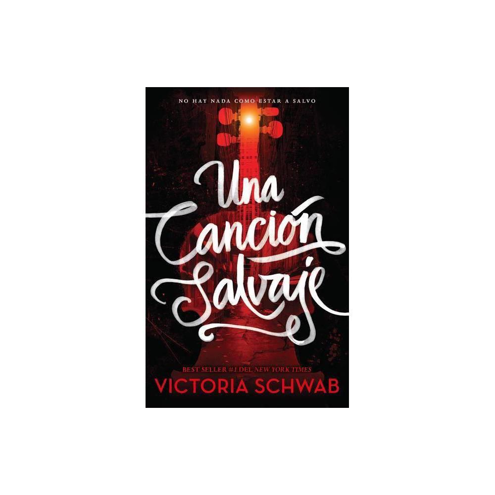 Una Cancion Salvaje By Victoria Schwab Paperback