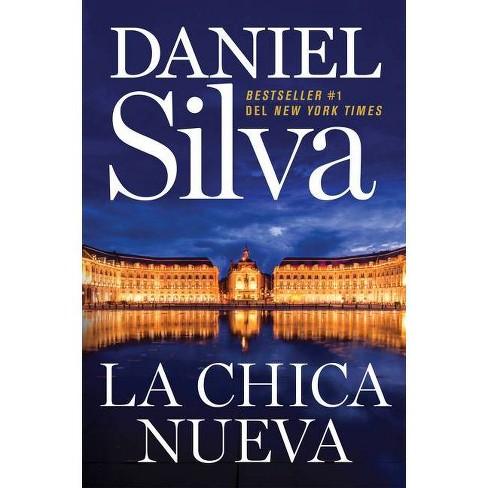 The New Girl \ La Chica Nueva (Spanish Edition) - (Gabriel Allon) by  Daniel Silva (Paperback) - image 1 of 1