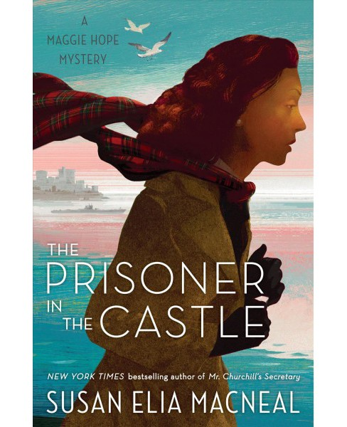 Prisoner in the Castle -  (Maggie Hope) by Susan Elia MacNeal (Hardcover) - image 1 of 1