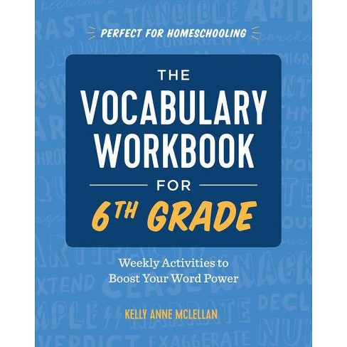 The Vocabulary Workbook For 6th Grade By Kelly Anne Mclellan Paperback Target