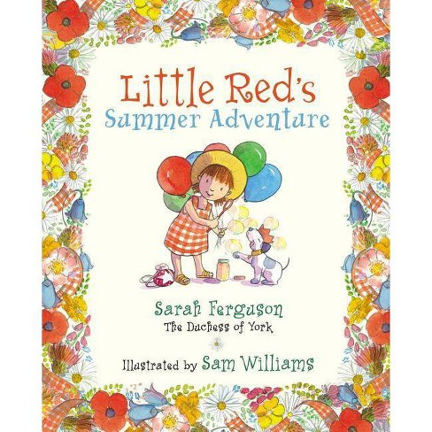 Little Red's Summer Adventure - by  Sarah Ferguson (Hardcover) - image 1 of 1