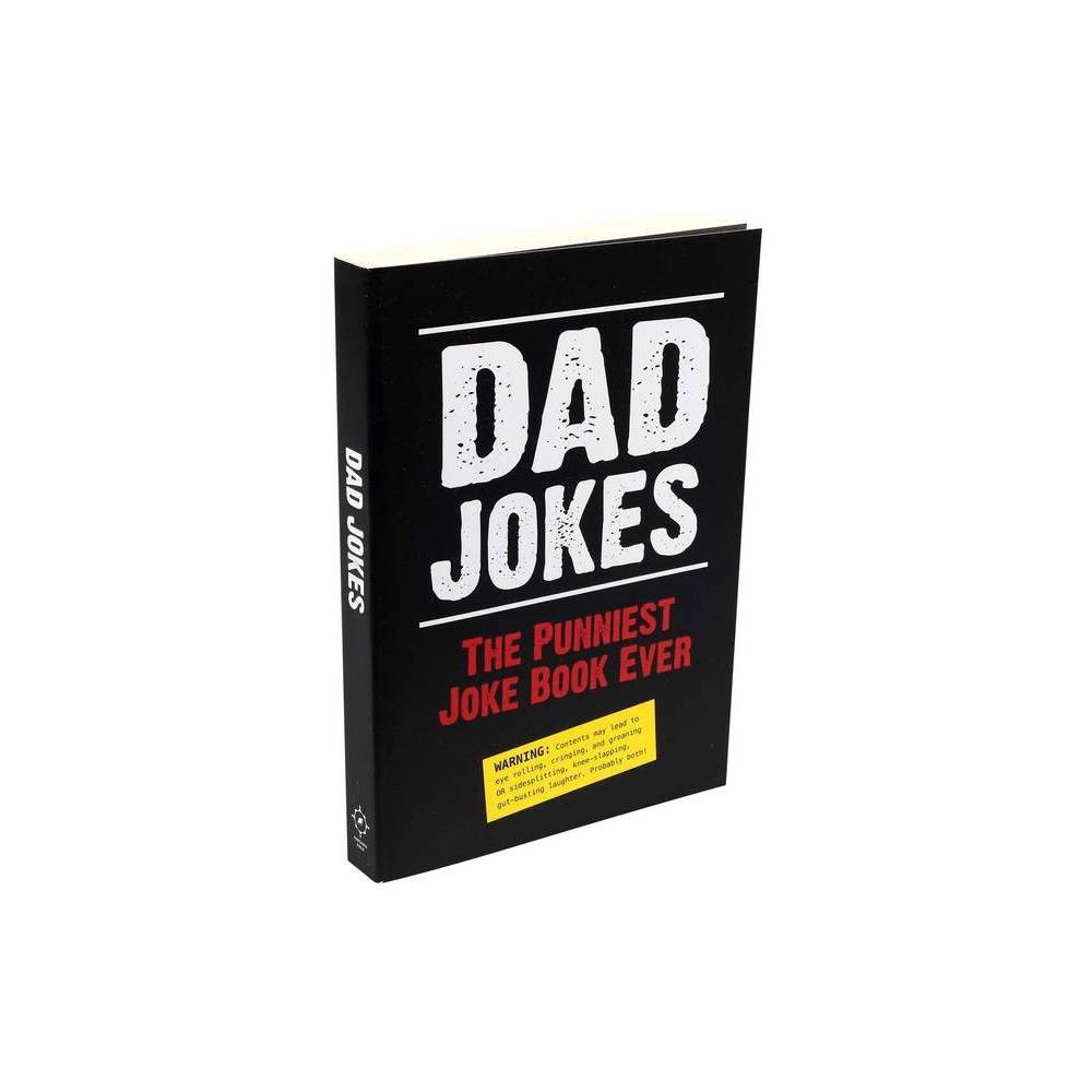 Dad Jokes The Punniest Joke Book Ever Paperback By Editors Of Portable Press