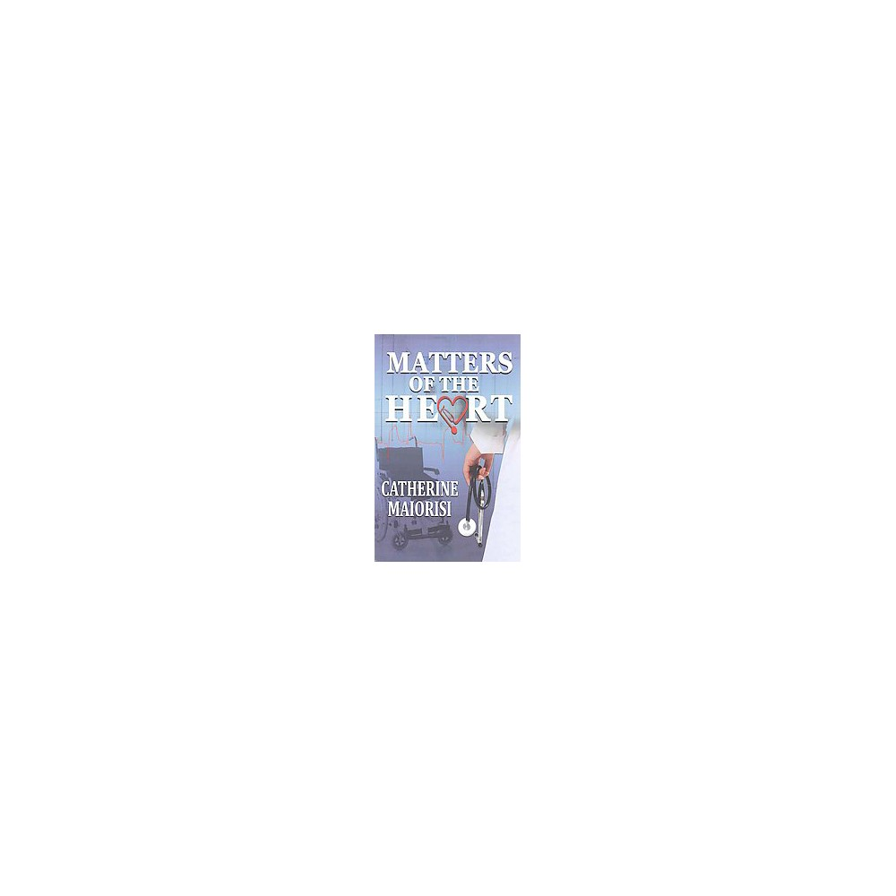 Matters of the Heart (Paperback) (Catherine Maiorisi)
