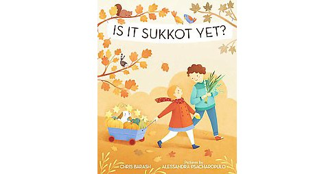Is It Sukkot Yet? (School And Library) (Chris Barash) - image 1 of 1
