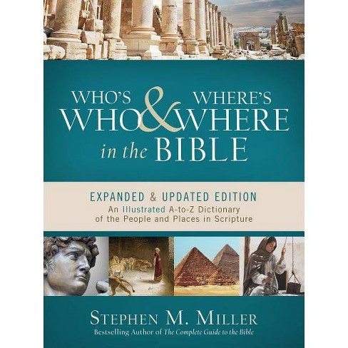 Who S Who And Where S Where In The Bible By Stephen M Miller Paperback Target