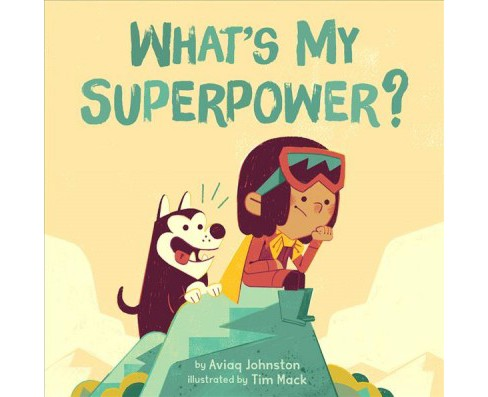 What's My Superpower? -  by Aviaq Johnston (Hardcover) - image 1 of 1