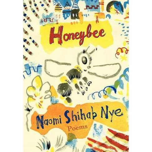 Honeybee - by  Naomi Shihab Nye (Hardcover) - image 1 of 1