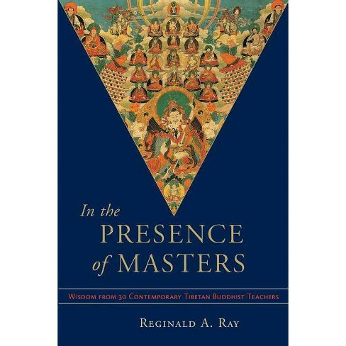 In the Presence of Masters - by  Reginald A Ray (Paperback) - image 1 of 1