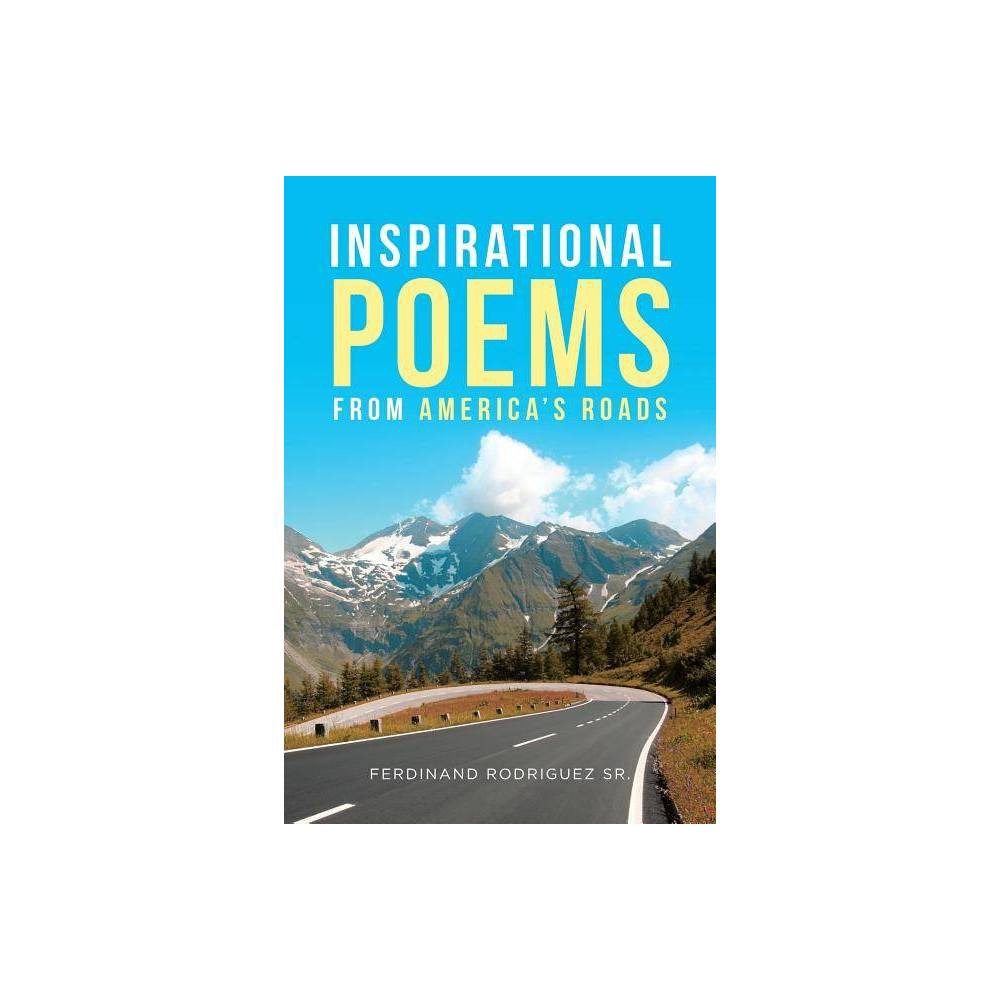 Inspirational Poems From America S Roads By Ferdinand Rodriguez Sr Paperback
