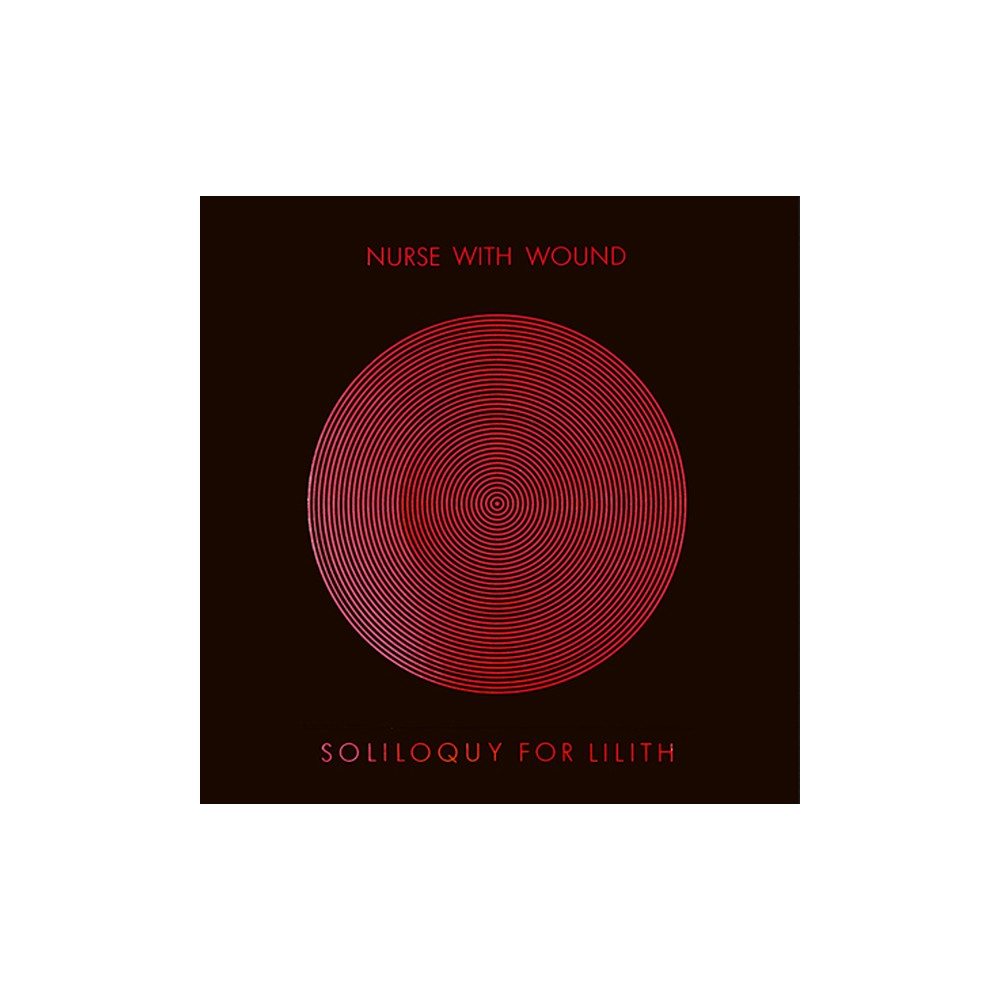 Nurse With Wound - Soliloquy For Lilith (Vinyl)