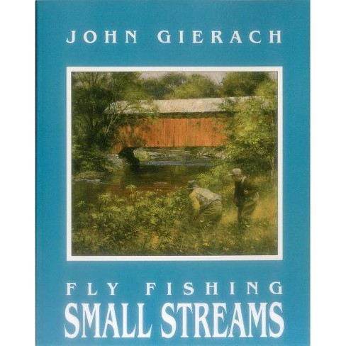 Fly Fishing Small Streams - by  John Gierach (Paperback) - image 1 of 1