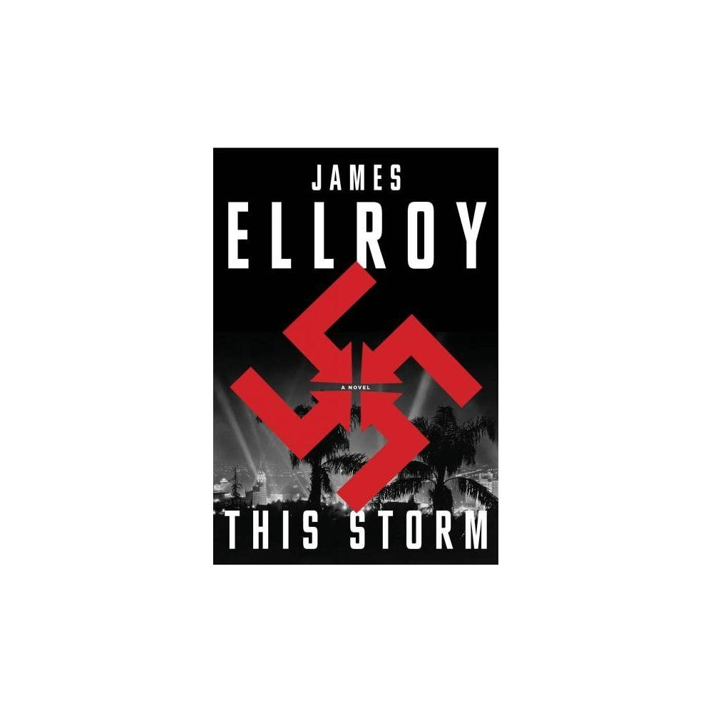 This Storm - by James Ellroy (Hardcover)