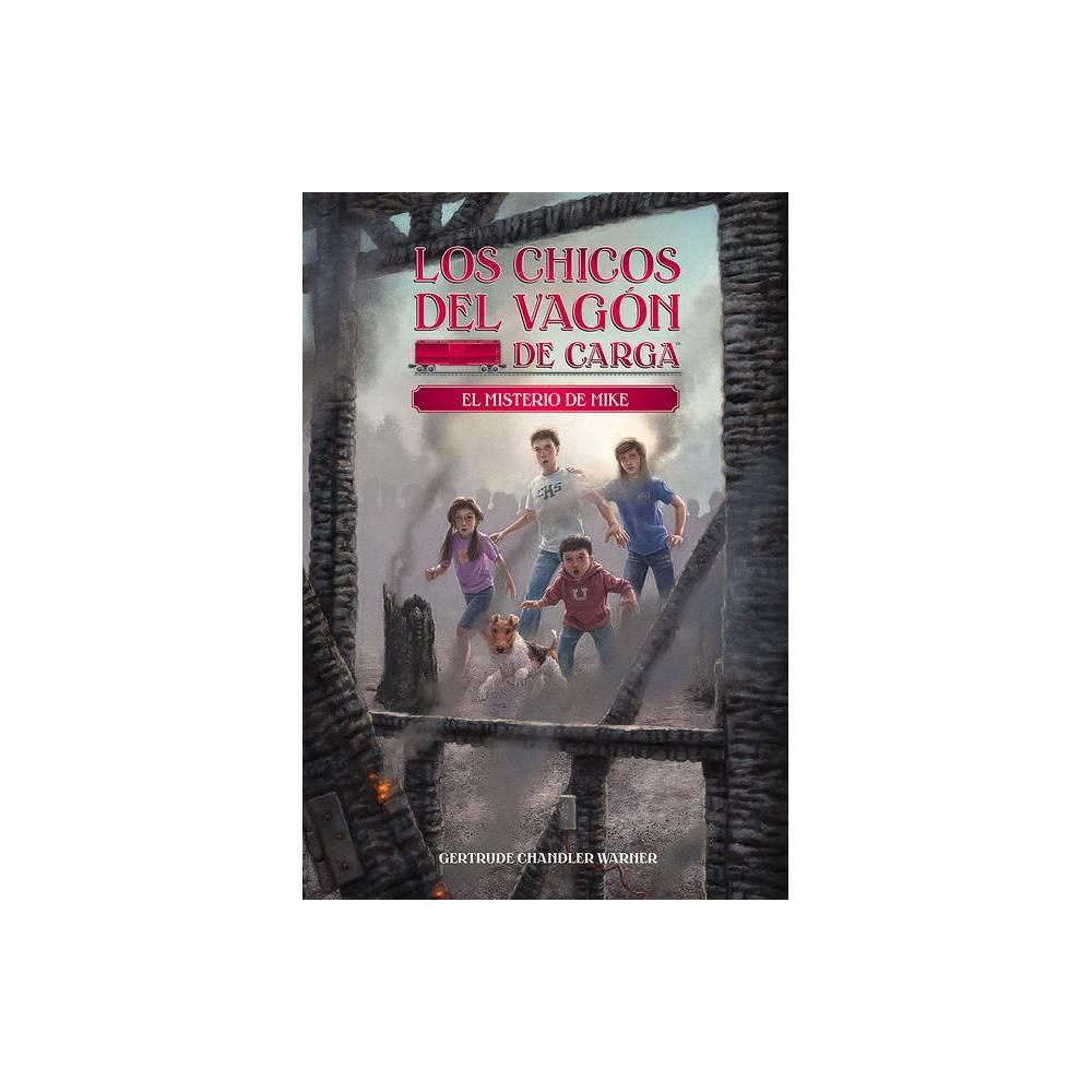 El Misterio De Mike Los Chicos Del Vagon De Carga Paperback