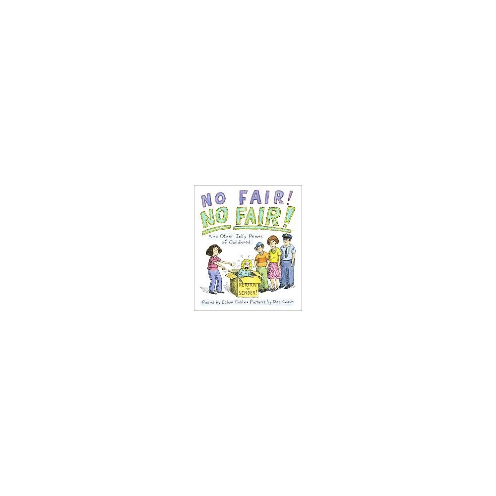 No Fair! No Fair! : And Other Jolly Poems of Childhood (School And Library) (Calvin Trillin)