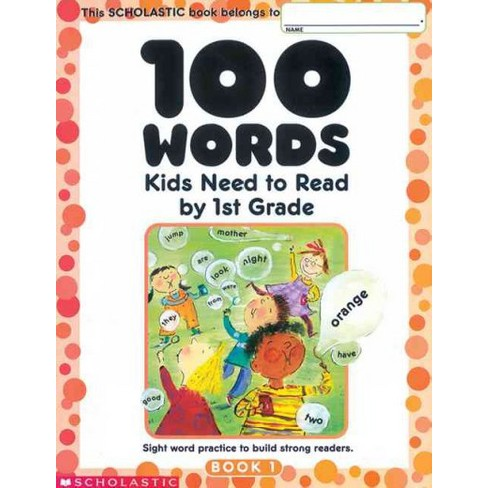 100 Words Kids Need to Read by 1st Grade - (Paperback) - image 1 of 1