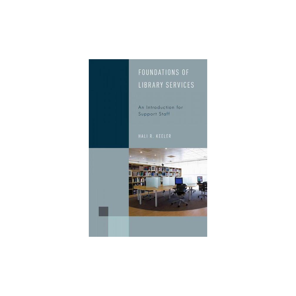 Foundations of Library Services : An Introduction for Support Staff (Paperback) (Hali R. Keeler)