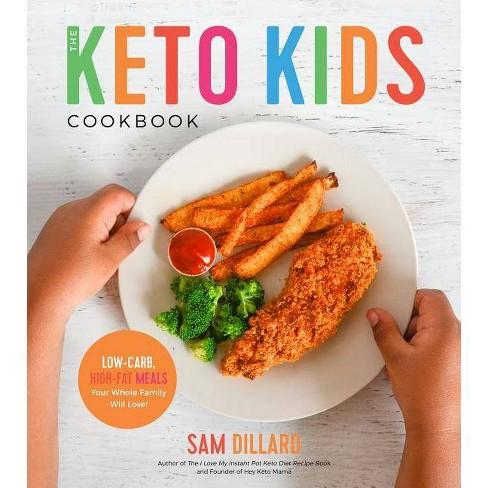 The Keto Kids Cookbook - by  Sam Dillard (Paperback) - image 1 of 1