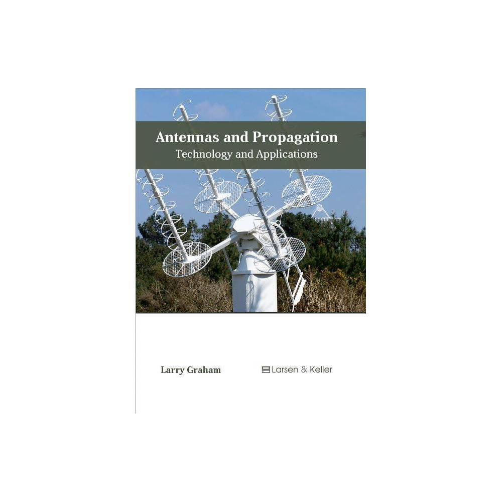 Antennas and Propagation: Technology and Applications - (Hardcover)