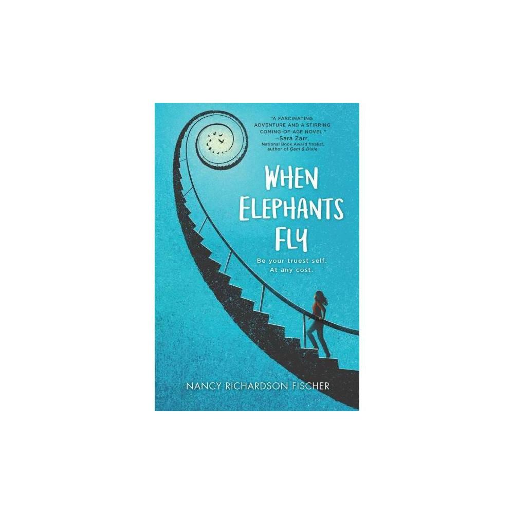 When Elephants Fly - Reprint by Nancy Richardson Fischer (Paperback)