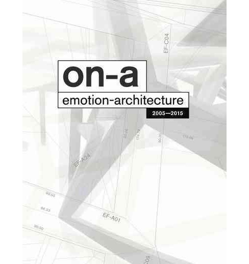 On-a Emotion Architecture : Works & Projects -  by On-a Studio (Hardcover) - image 1 of 1