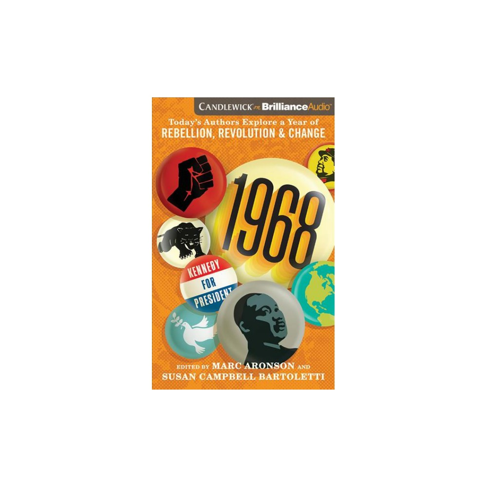 1968 : Today's Authors Explore a Year of Rebellion, Revolution & Change - Unabridged (CD/Spoken Word)