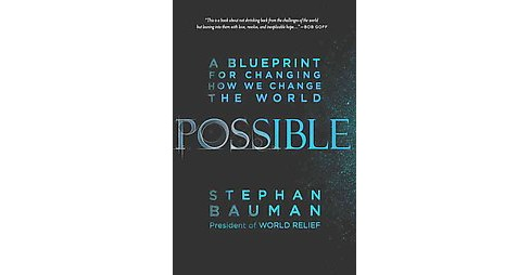 Possible : A Blueprint for Changing How We Change the World (Paperback) (Stephan Bauman) - image 1 of 1