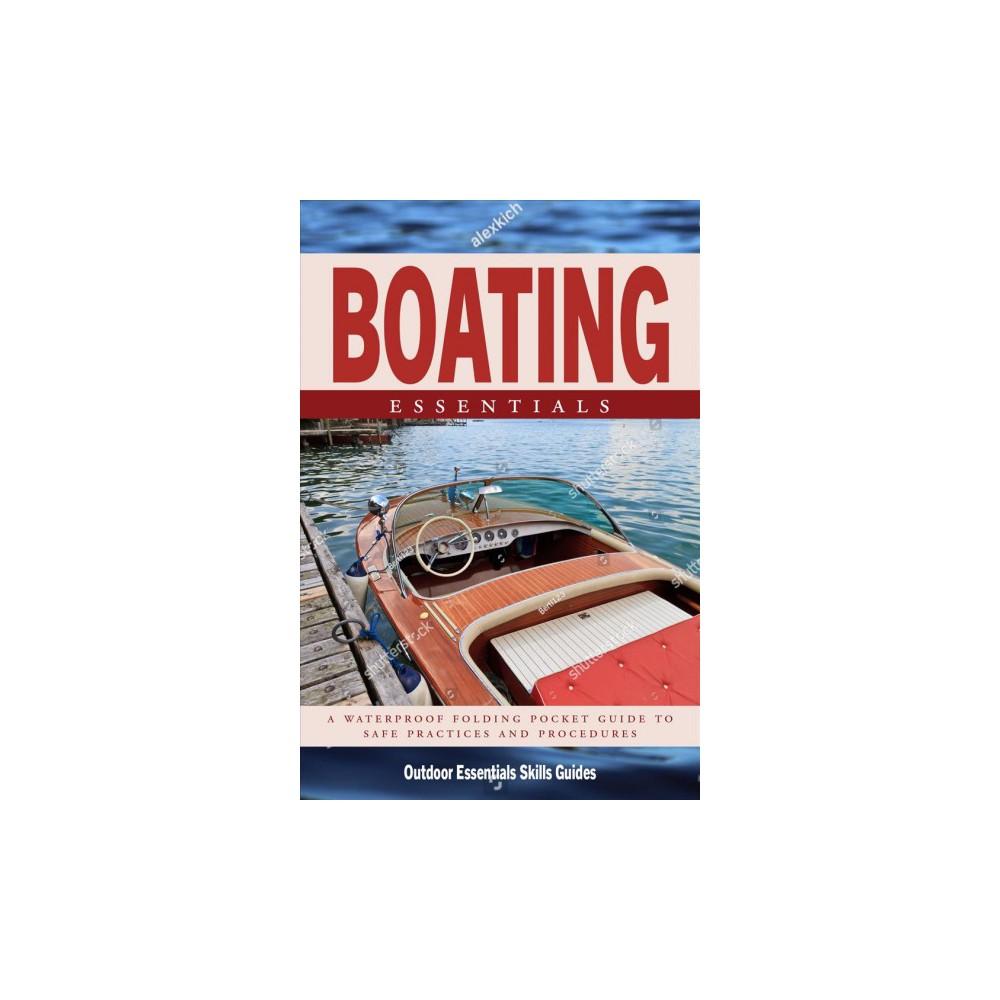 Boating Essentials : A Folding Pocket Guide to Safe Practices & Procedures - Pmplt (Paperback)