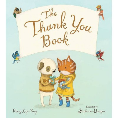 The Thank You Book (Padded Board Book)- by Mary Lyn Ray (Board_book)