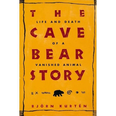 The Cave Bear Story - (Linguistics, and Culture; Literary) by  Björn Kurtén (Paperback)