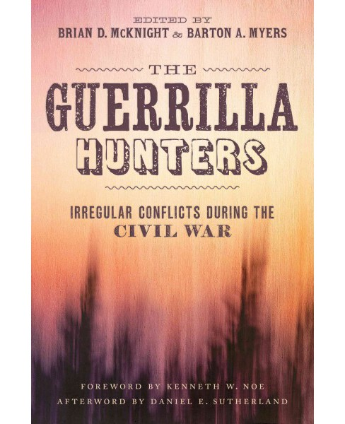 Guerrilla Hunters : Irregular Conflicts During the Civil War (Hardcover) - image 1 of 1