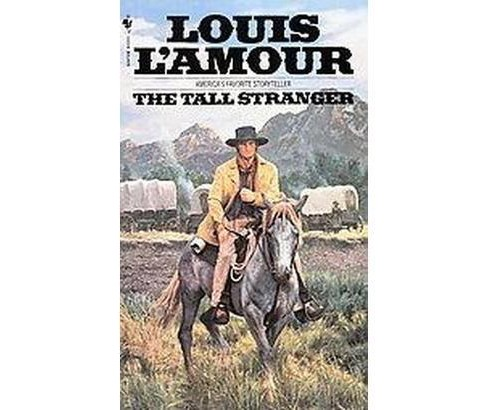 Tall Stranger (Reissue) (Paperback) (Louis L'Amour) - image 1 of 1