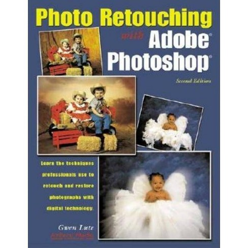Photo Retouching with Adobe Photoshop - 2 Edition by  Gwen Lute (Paperback) - image 1 of 1