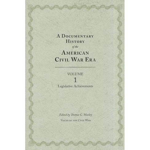 A Documentary History of the Civil War Era, Volume 1 - (Voices of the Civil War) (Hardcover) - image 1 of 1