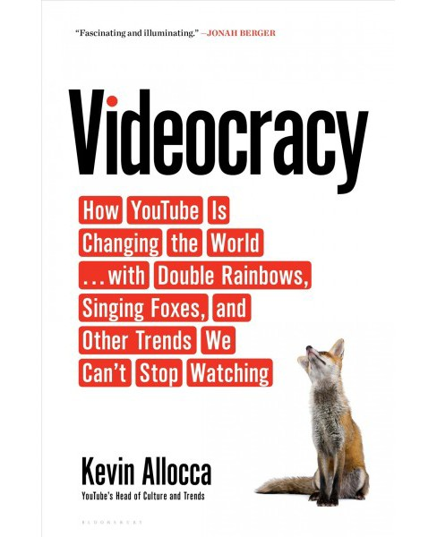 Videocracy : How Youtube Is Changing the World--With Double Rainbows, Singing Foxes, and Other Trends We - image 1 of 1