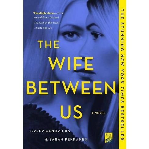 Wife Between Us -  Reprint by Greer Hendricks & Sarah Pekkanen (Paperback) - image 1 of 1