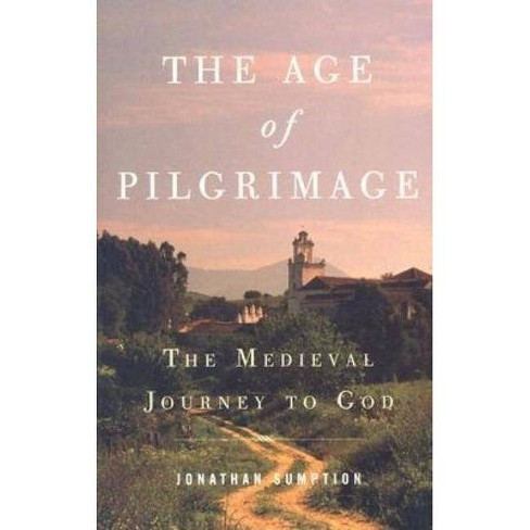The Age of Pilgrimage - by  Jonathan Sumption (Paperback) - image 1 of 1