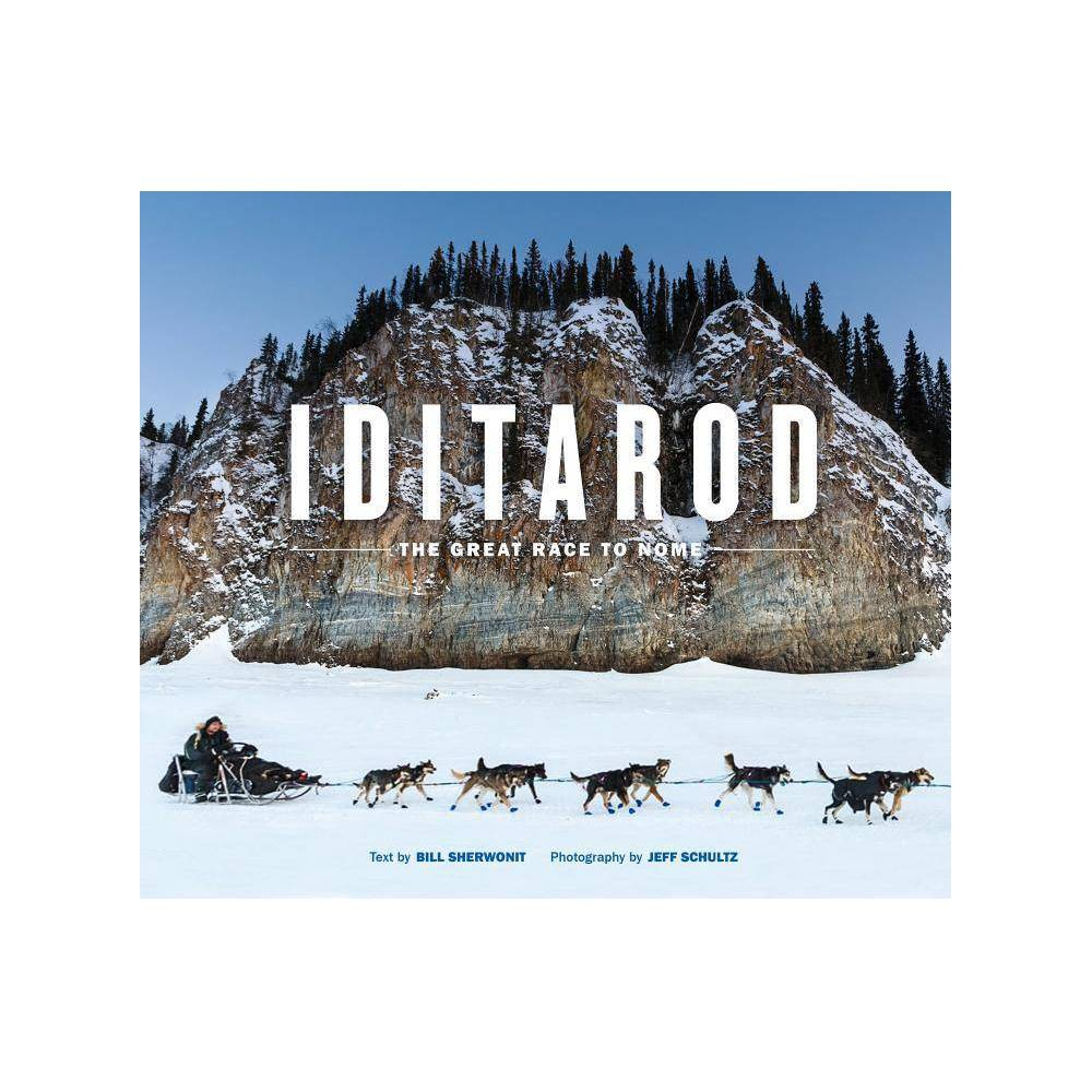 Iditarod By Bill Sherwonit Paperback