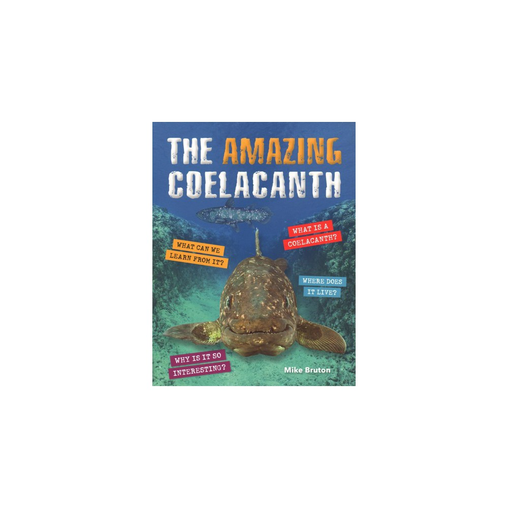 Amazing Coelacanth - by Mike Bruton (Paperback)