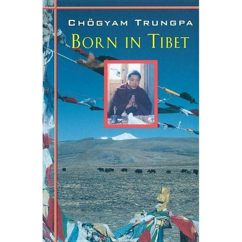Born In Tibet - 4 Edition by  Chogyam Trungpa (Paperback) - image 1 of 1