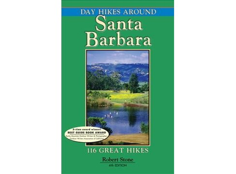 Day Hikes Around Santa Barbara : 116 Great Hikes -  by Robert Stone (Paperback) - image 1 of 1